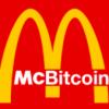 マクドナルドは2018年までにBitcoinを受け入れる?